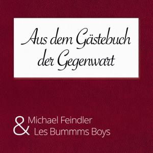 Michael Feindler & Les Bummms Boys - Aus dem Gästebuch der Gegenwart
