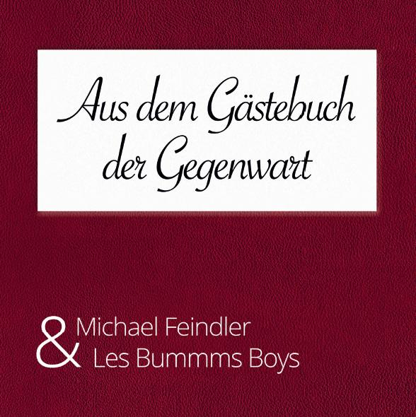 MICHAEL FEINDLER & LES BUMMMS BOYS: Aus dem Gästebuch der Gegenwart (2015)
