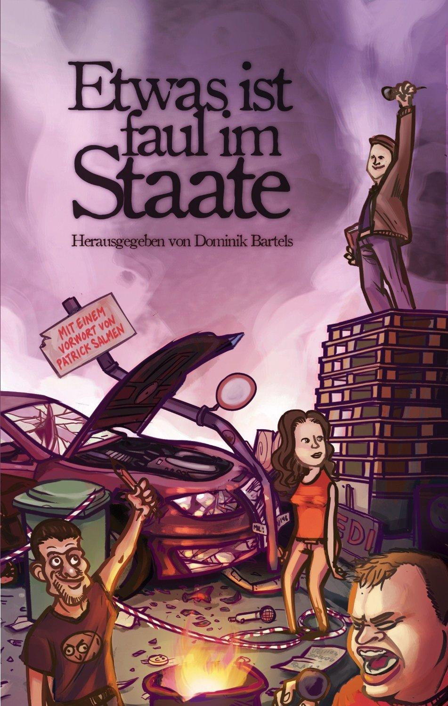 DOMINIK BARTELS (HRSG.): Etwas ist faul im Staate (2011)